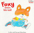 Foxy Loses His Tail by Colin Hawkins, Jacqui Hawkins (Paperback, 1995)