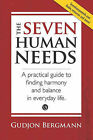 The Seven Human Needs: A Practical Guide to Finding Harmony and Balance in Everyday Life by Gudjon Bergmann (Paperback / softback)