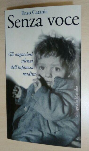 Senza voce. Gli angosciosi silenzi dell'infanzia tradita di Enzo Catania
