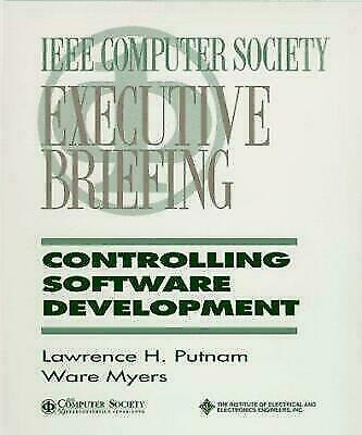 Executive Briefing: Controlling Software Development Putnam, Lawrence H., Myers