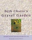 Beth Chatto's Gravel Garden by Beth Chatto (Hardback, 2000)