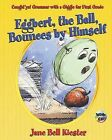 Caught'ya! Grammar with a Giggle for First Grade: Eggbert, the Ball, Bounces by Himself by Jane Bell Kiester (Paperback / softback, 2013)