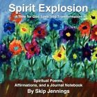 Spirit Explosion a Time for God Love and Transformation by Skip Jennings