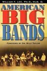 American Big Bands by William F., III Lee (2006, Paperback)
