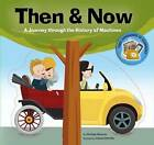 Then & Now  : A Journey Through the History of Machines by Santiago Beascoa (Hardback, 2016)