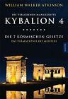 Kybalion 4 - Die 7 kosmischen Gesetze von William Walker Atkinson (2014, Taschenbuch)