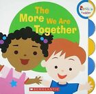 The More We Are Together by Children's Press, (Board book, 2009)