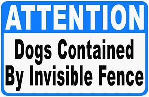 ATTENTION INVISIBLE FENCE DOG HAS FULL RANGE OF YARD Aluminum composite sign