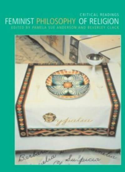 Feminist Philosophy of Religion: Critical Readings by Anderson, Clack New..
