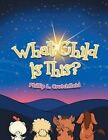 What Child Is This? by Phillip L Crutchfield (Paperback / softback, 2014)
