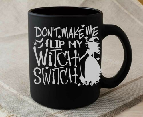 Halloween Don/'t Make Me Flip Witch Switch Black Mug Funny Gift Spooky Haunted