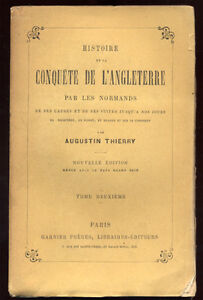 AUGUSTIN-THIERRY-HISTOIRE-DE-LA-CONQUETE-DE-L-039-ANGLETERRE-PAR-LES-NORMANDS-T2