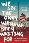 We are the Ones We Have Been Waiting for by Peter Levine (Paperback, 2016)