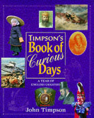 """AS NEW"" Timpson's Book of Curious Days: A Year Book of English Oddities, Timpso"