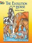 The Evolution of the Horse by Patricia J. Wynne (Paperback, 2008)