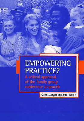 Empowering practice?: A Critical Appraisal of the Family Group Conference Approa
