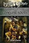 Legends of History: Fun Learning Facts about Conquistadors: Illustrated Fun Learning for Kids by Matt Curtis (Paperback / softback, 2015)