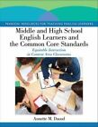 Middle and High School English Learners and the Common Core Standards: Equitable Instruction in Content Area Classrooms by Annette M. Daoud (Paperback, 2014)
