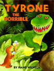 Tyrone the Horrible by Hans Wilhelm (Paperback, 1989)