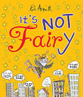 It's Not Fairy by Ros Asquith (Paperback, 2013)