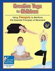 Creative Yoga for Children: Using Imagery to Reinforce the Essential Principles of Movement by Larkin Barnett (Paperback / softback, 2010)