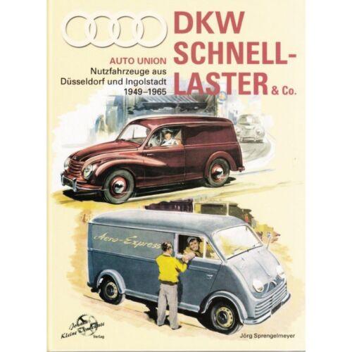 DKW Schnellaster /& Co AUTO UNION Lieferwagen Nutzfahrzeuge Modelle Typen Buch
