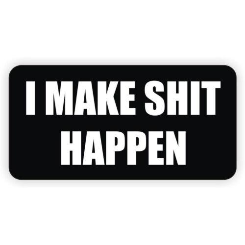 3pc I Make $hit Happen Hard Hat Sticker Decal Funny Label Danger Motorcycle