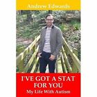 I've Got a Stat for You: My Life with Autism by Andrew Edwards (Paperback, 2015)