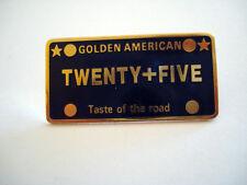 PINS GOLDEN AMERICAN TWENTY + FIVE TASTE OF THE ROAD