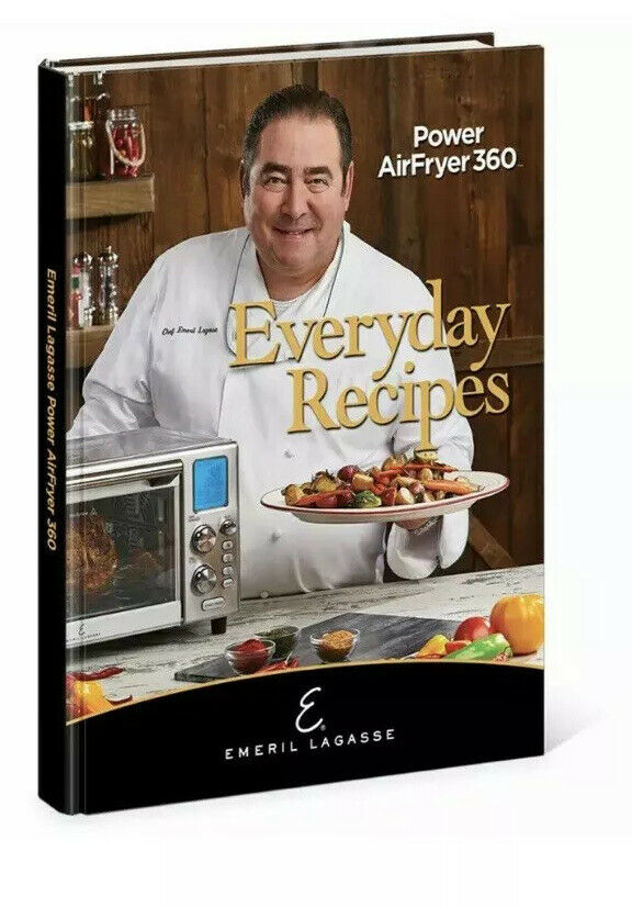 Everyday Recipes For The Power Airfryer 360 By Emeril Lagasse
