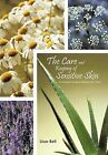 The Care and Keeping of Sensitive Skin: A Practical Guide to Holistic Skin Care by Lissa Bell (Hardback, 2012)