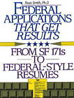 Federal Applications That Get Results: From Sf 171s to Federal-Style Resumes by Russ Smith (Paperback, 1996)