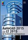 AutoCAD 2015 und LT 2015 für Architekten und Ingenieure von Detlef Ridder (2014, Gebundene Ausgabe)