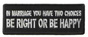 IN-MARRIAGE-YOU-HAVE-TWO-CHOICES-BE-RIGHT-OR-BE-HAPPY-IRON-OR-SEW-ON-PATCH