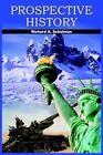 Prospective History 9781418484613 by Richard A. Schulman Book