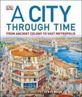 A City Through Time von Steve Noon (2013, Gebundene Ausgabe)