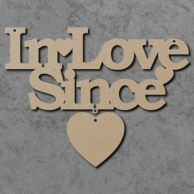 In Love Since Sign - Blank Laser Cut wooden mdf Craft Shapes