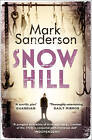 Snow Hill by Mark Sanderson (Paperback, 2011)