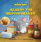 Albert the Muffin-Maker by Eleanor May (Paperback / softback, 2014)