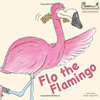 Flo the Flamingo by Sally Bates (Paperback, 2014)