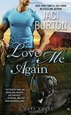 A Hope Novel: Love Me Again by Jaci Burton (2017, Paperback)