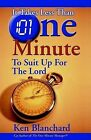 It Takes Less Than One Minute to Suit Up for the Lord by Ken Blanchard (Paperback / softback, 2004)