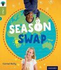 Oxford Reading Tree Infact: Level 7: Season Swap by Carmel Reilly (Paperback, 2014)