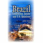 Brazil: Conditions, Issues and U.S. Relations by Nova Science Publishers Inc (Paperback, 2014)