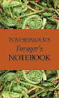 Tom Seymour's Forager's Notebook by Tom Seymour (Hardback, 2011)