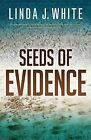 Seeds of Evidence by Linda J White (Paperback / softback, 2013)