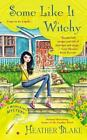 Wishcraft Mystery: Some Like It Witchy bk.5 by Heather Blake (2015, Paperback)