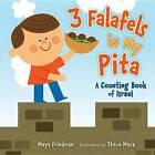 3 Falafels in My Pita by Maya Friedman (Hardback, 2015)