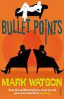 Bullet Points by Mark Watson (Paperback, 2005)