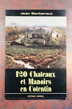 120 CHATEAUX ET MANOIRS EN COTENTIN (316JB) JEAN BARBAROUX 1977 Tirage 4000 ex.